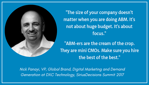_The size of your company doesn't matter when you are doing ABM. It's not about huge budget. It's about focus._